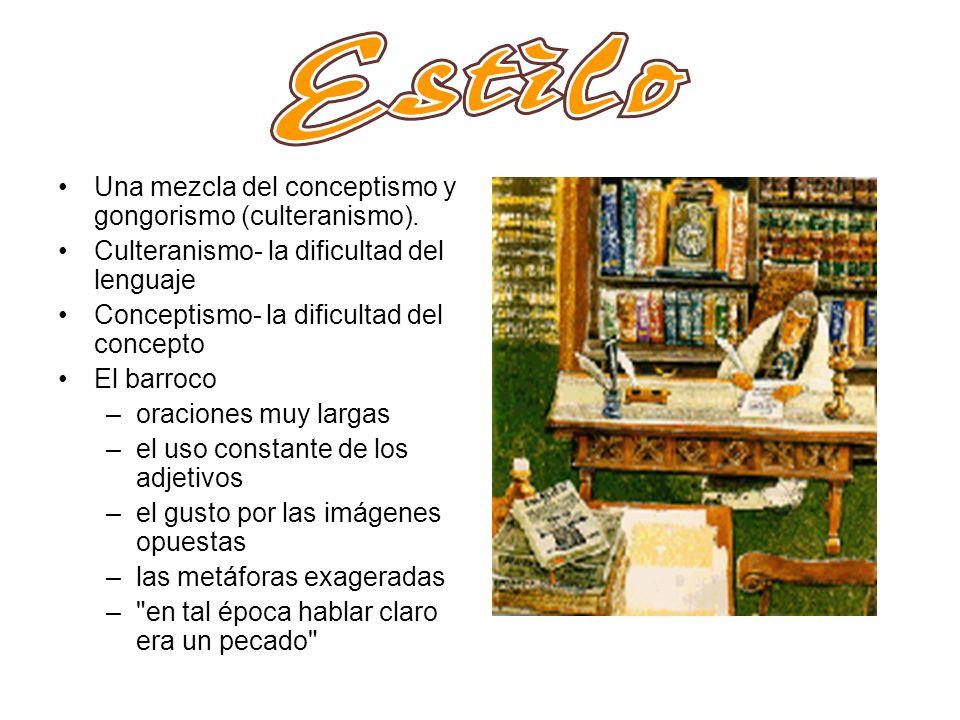 Una mezcla del conceptismo y gongorismo (culteranismo).