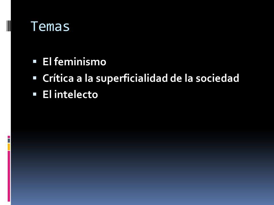 Temas El feminismo Crítica a la superficialidad de la sociedad