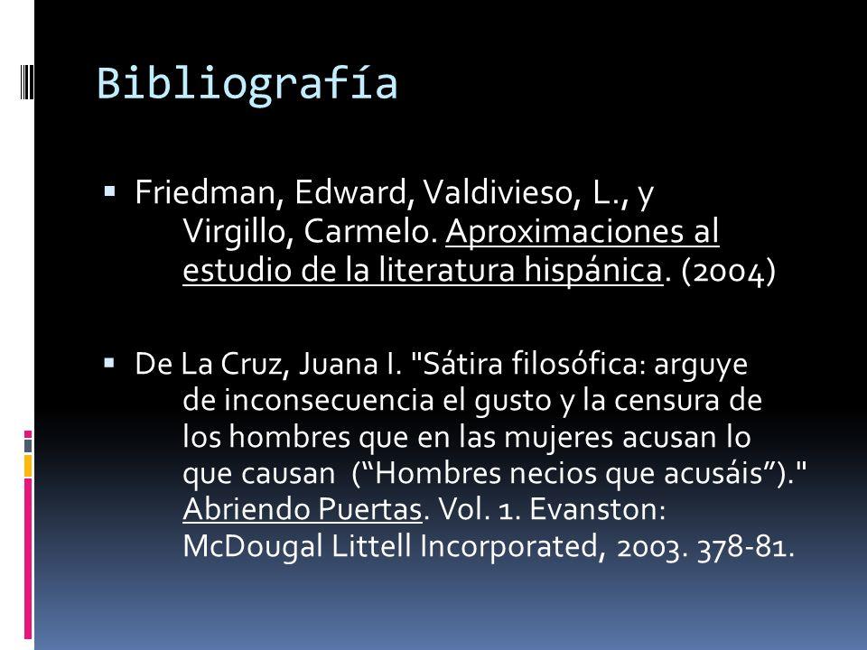 Bibliografía Friedman, Edward, Valdivieso, L., y Virgillo, Carmelo. Aproximaciones al estudio de la literatura hispánica. (2004)