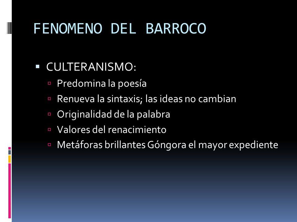 FENOMENO DEL BARROCO CULTERANISMO: Predomina la poesía