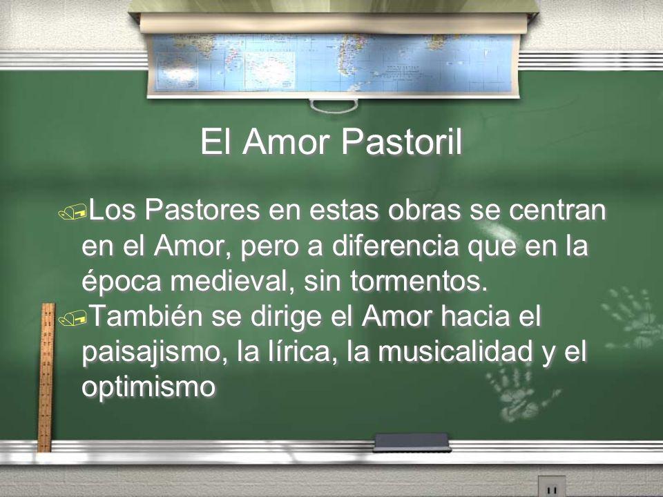 El Amor Pastoril Los Pastores en estas obras se centran en el Amor, pero a diferencia que en la época medieval, sin tormentos.