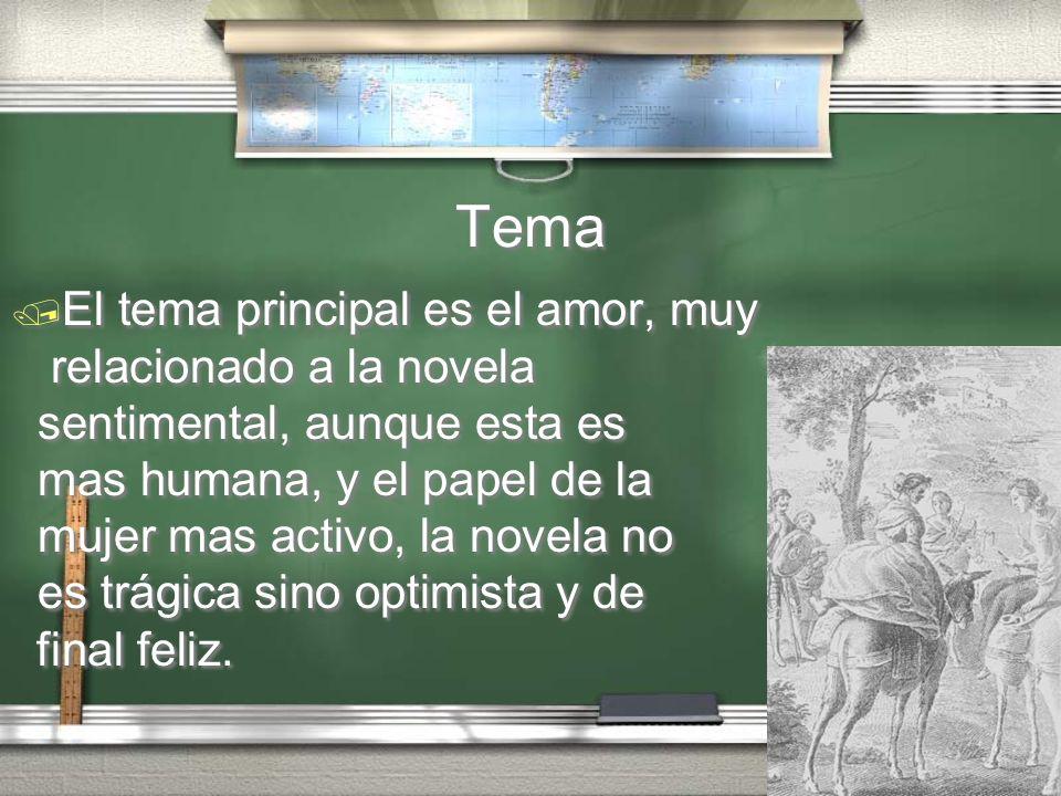 Tema El tema principal es el amor, muy relacionado a la novela