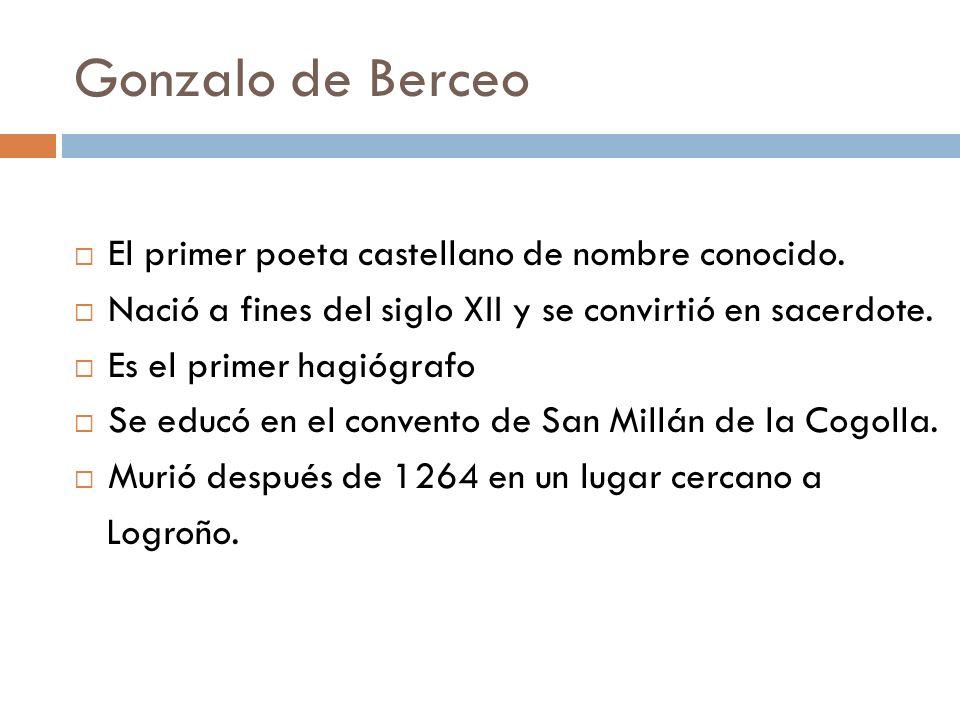 Gonzalo de Berceo El primer poeta castellano de nombre conocido.