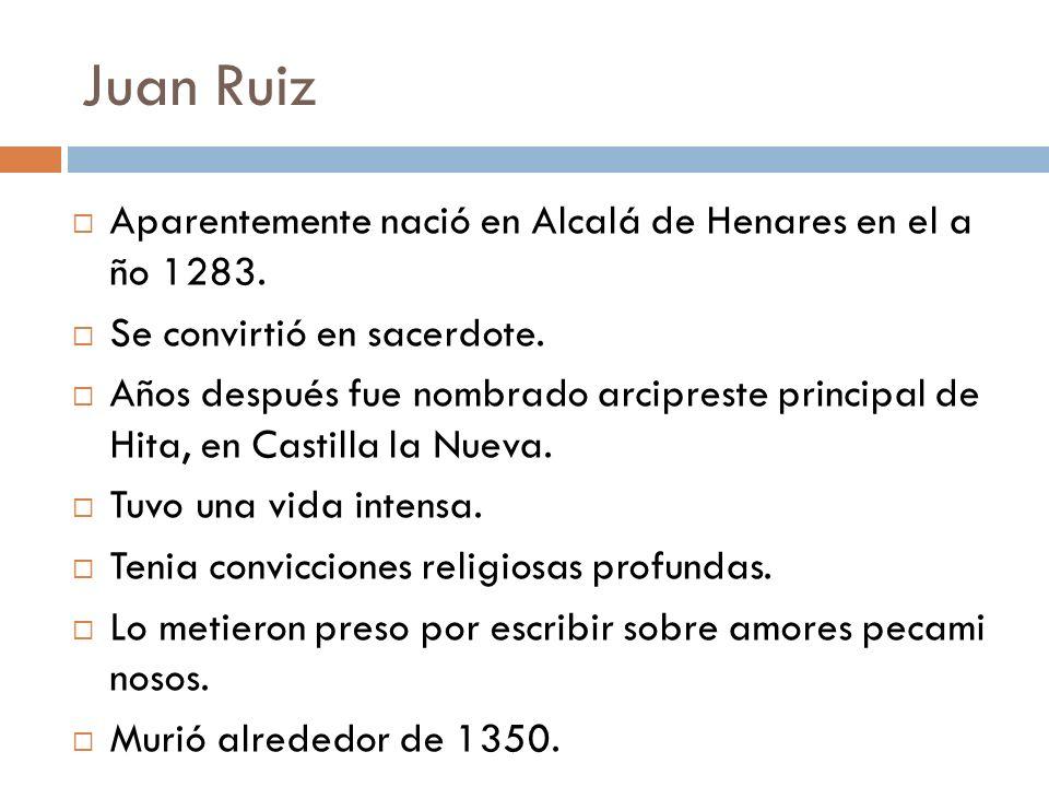 Juan Ruiz Aparentemente nació en Alcalá de Henares en el a ño 1283.