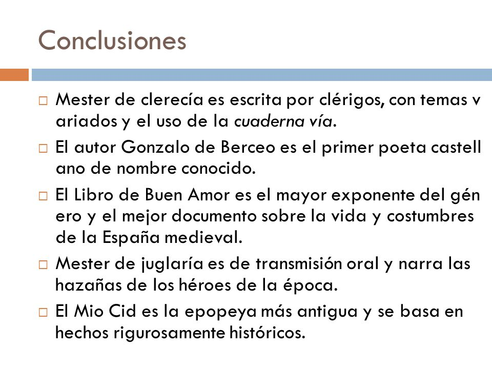 ConclusionesMester de clerecía es escrita por clérigos, con temas v ariados y el uso de la cuaderna vía.