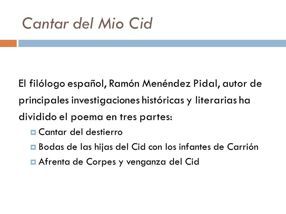 Cantar del Mio Cid El filólogo español, Ramón Menéndez Pidal, autor de