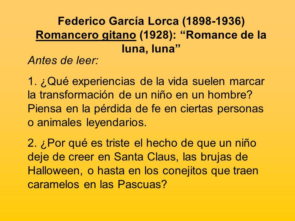 Federico García Lorca (1898-1936) Romancero gitano (1928): Romance de la luna, luna