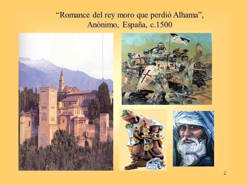 Romance del rey moro que perdió Alhama , Anónimo, España, c.1500