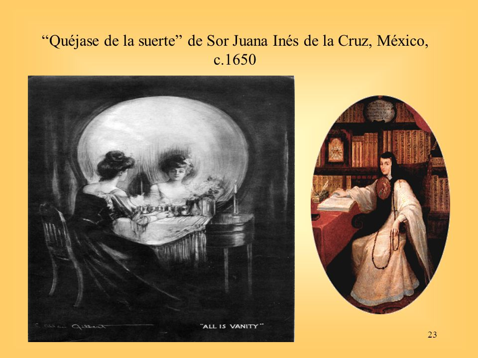 Quéjase de la suerte de Sor Juana Inés de la Cruz, México, c.1650