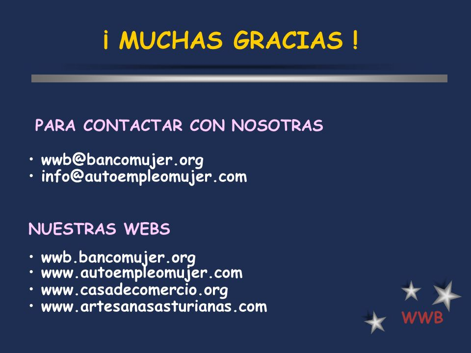 ¡ MUCHAS GRACIAS ! PARA CONTACTAR CON NOSOTRAS wwb@bancomujer.org