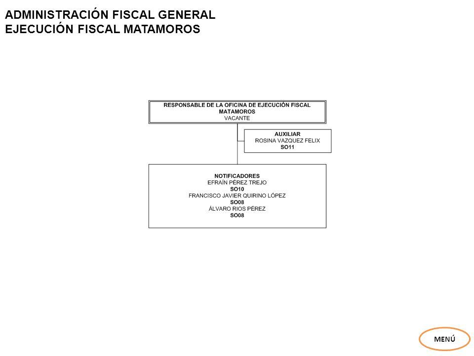 ADMINISTRACIÓN FISCAL GENERAL EJECUCIÓN FISCAL MATAMOROS