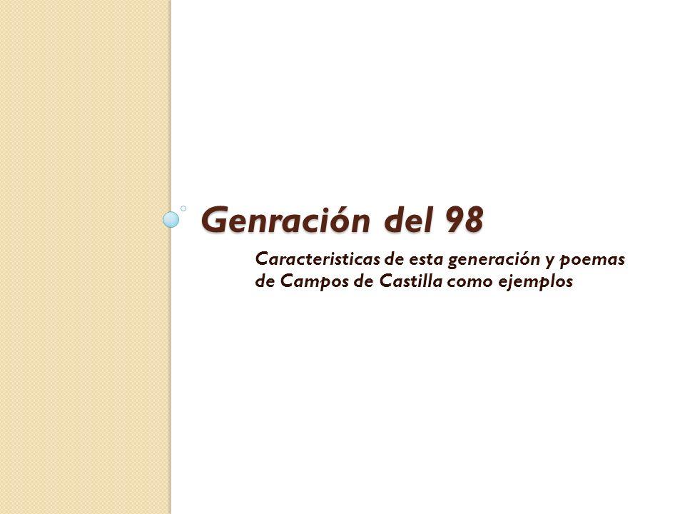 Genración del 98 Caracteristicas de esta generación y poemas