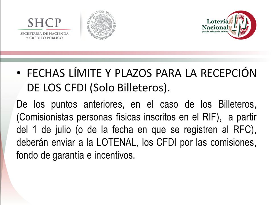 FECHAS LÍMITE Y PLAZOS PARA LA RECEPCIÓN DE LOS CFDI (Solo Billeteros).