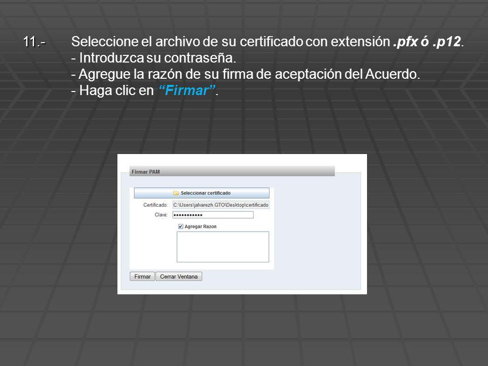 11. -. Seleccione el archivo de su certificado con extensión. pfx ó