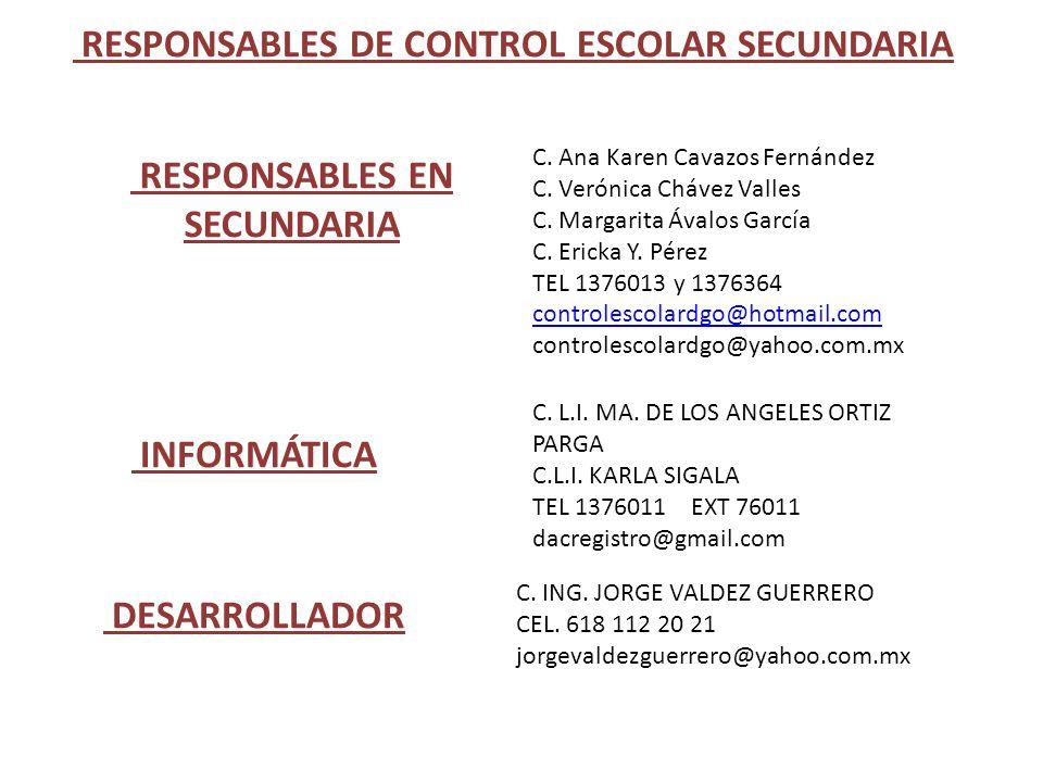 RESPONSABLES DE CONTROL ESCOLAR SECUNDARIA RESPONSABLES EN SECUNDARIA