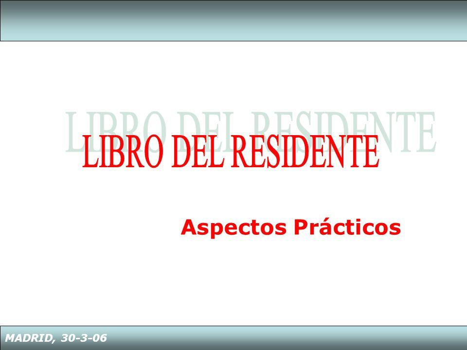 LIBRO DEL RESIDENTE Aspectos Prácticos MADRID, 30-3-06
