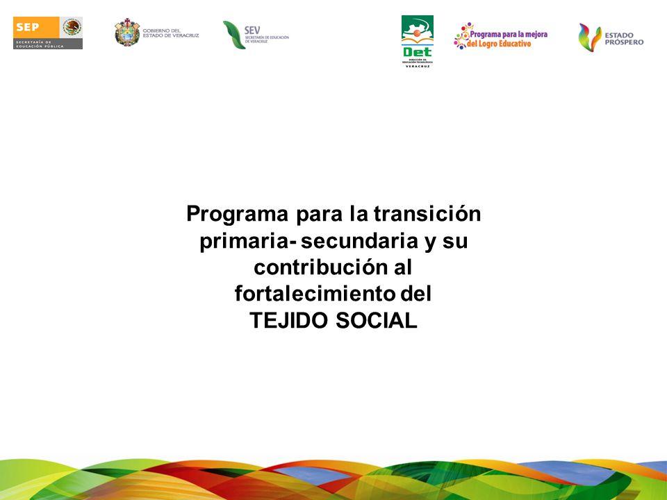 Programa para la transición primaria- secundaria y su contribución al fortalecimiento del TEJIDO SOCIAL