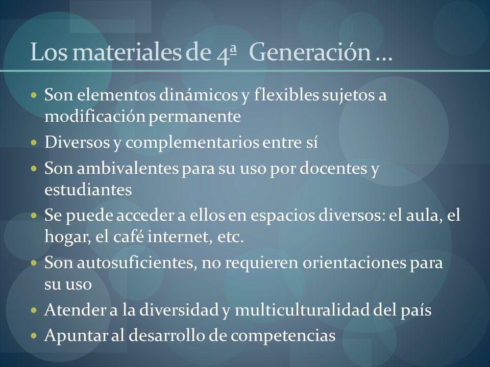 Los materiales de 4ª Generación …