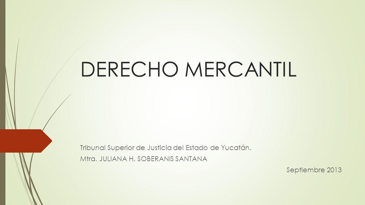 DERECHO MERCANTIL Tribunal Superior de Justicia del Estado de Yucatán.