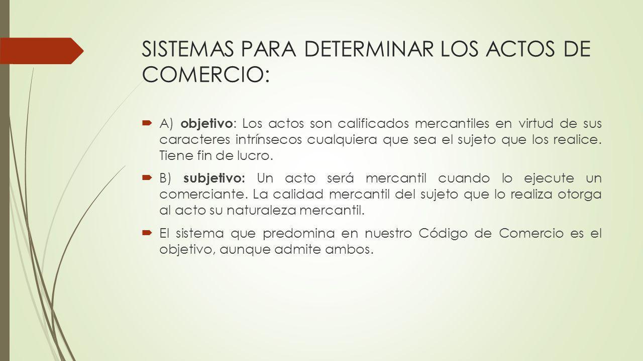SISTEMAS PARA DETERMINAR LOS ACTOS DE COMERCIO:
