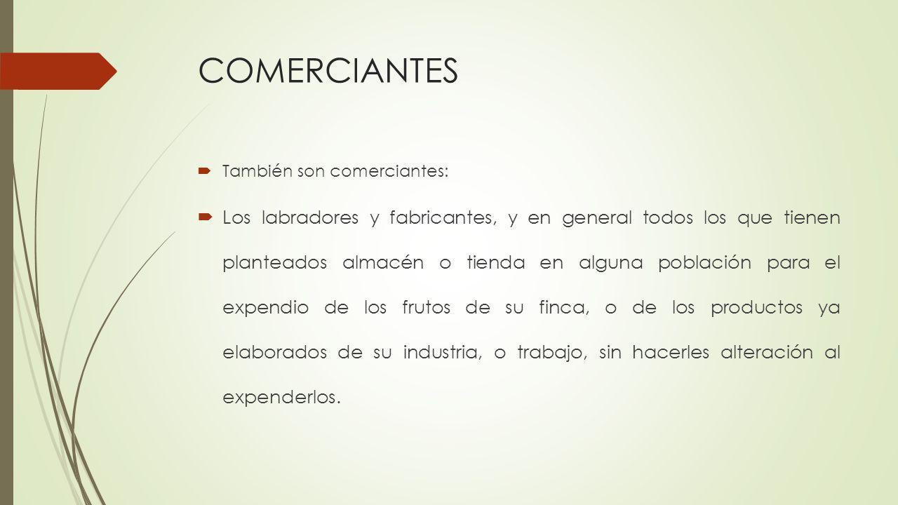 COMERCIANTES También son comerciantes: