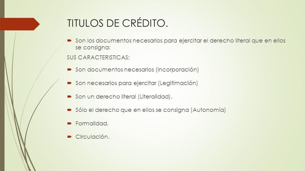 TITULOS DE CRÉDITO. Son los documentos necesarios para ejercitar el derecho literal que en ellos se consigna: