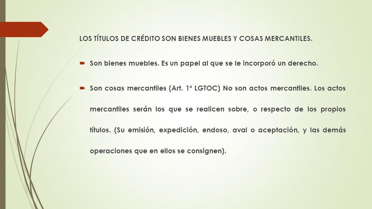 LOS TÍTULOS DE CRÉDITO SON BIENES MUEBLES Y COSAS MERCANTILES.