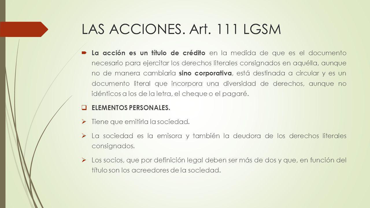 LAS ACCIONES. Art. 111 LGSM