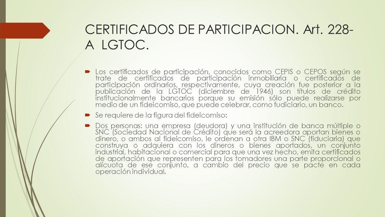 CERTIFICADOS DE PARTICIPACION. Art. 228-A LGTOC.
