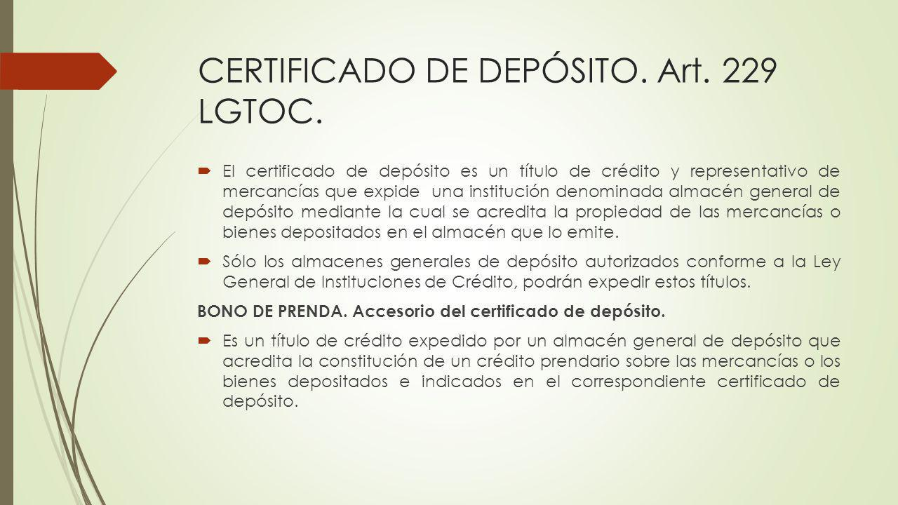 CERTIFICADO DE DEPÓSITO. Art. 229 LGTOC.
