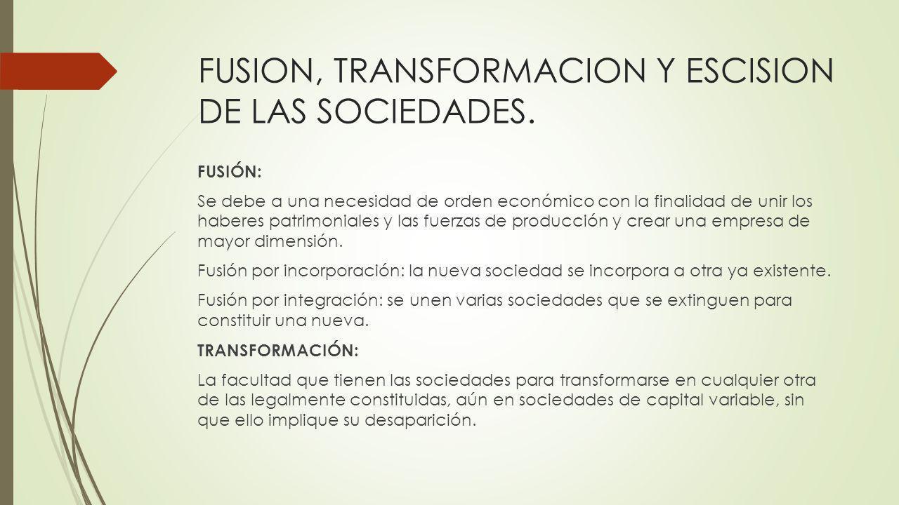 FUSION, TRANSFORMACION Y ESCISION DE LAS SOCIEDADES.