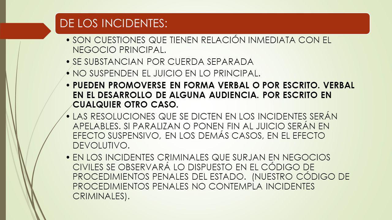 DE LOS INCIDENTES: SON CUESTIONES QUE TIENEN RELACIÓN INMEDIATA CON EL NEGOCIO PRINCIPAL. SE SUBSTANCIAN POR CUERDA SEPARADA.