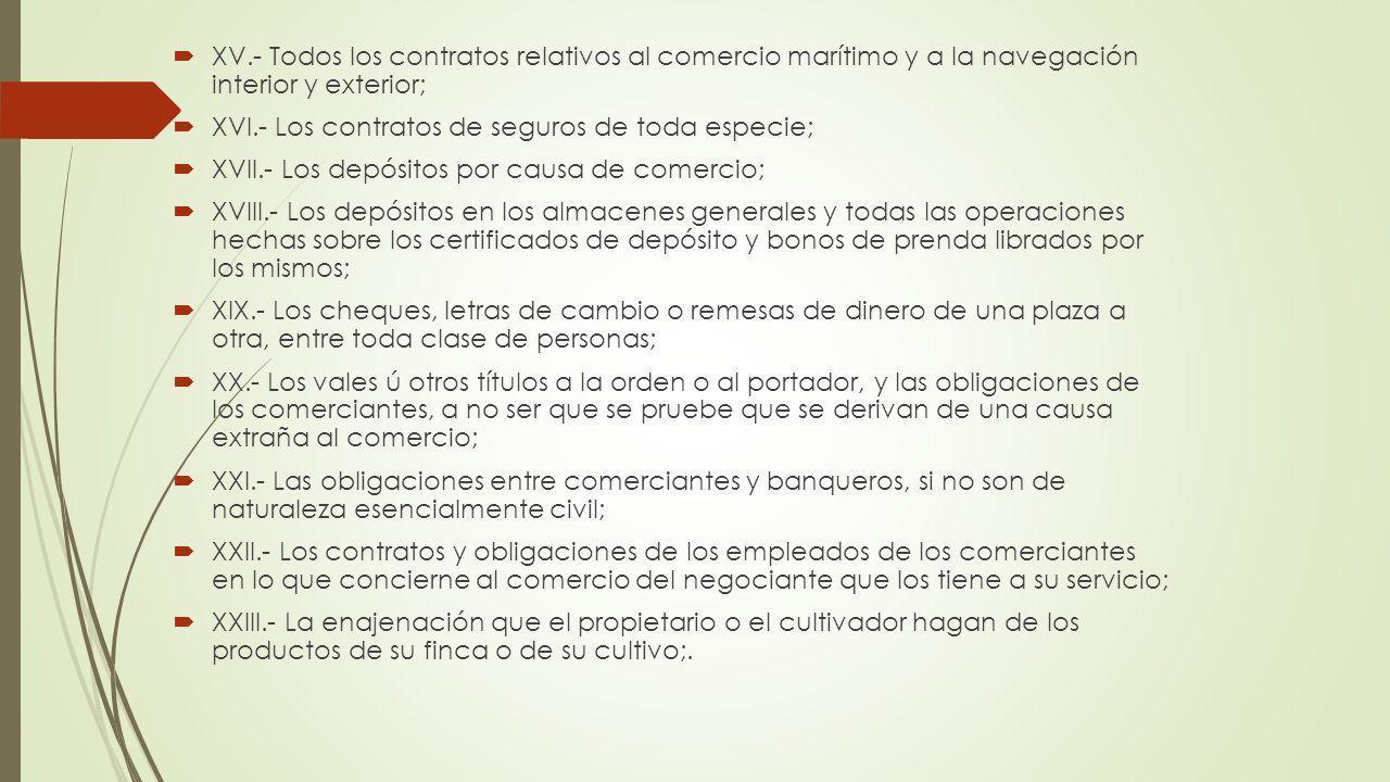 XV.- Todos los contratos relativos al comercio marítimo y a la navegación interior y exterior;