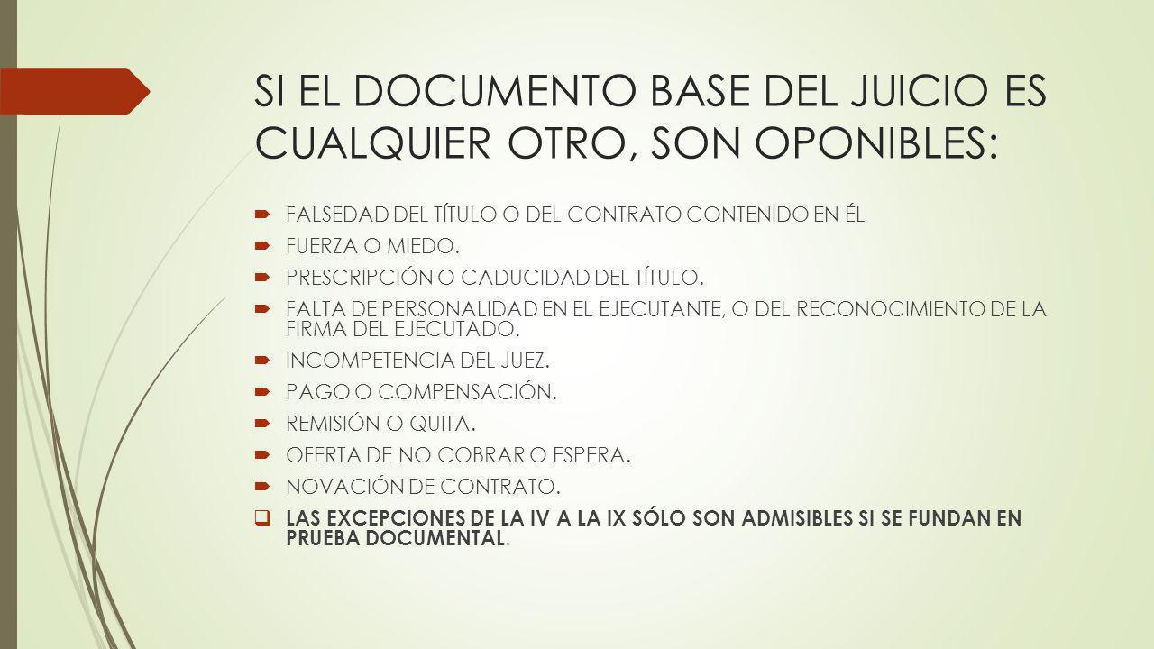 SI EL DOCUMENTO BASE DEL JUICIO ES CUALQUIER OTRO, SON OPONIBLES: