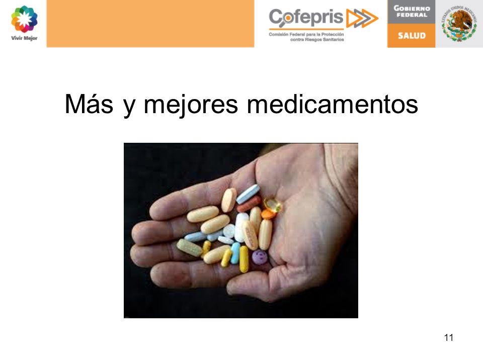 Más y mejores medicamentos