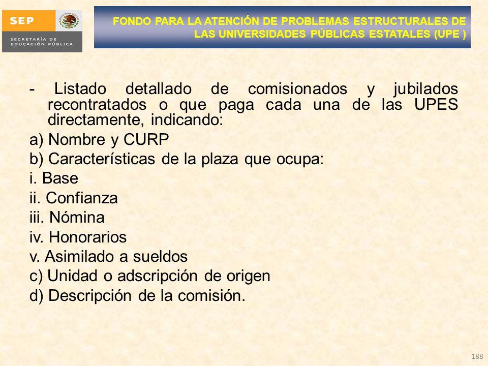 b) Características de la plaza que ocupa: i. Base ii. Confianza