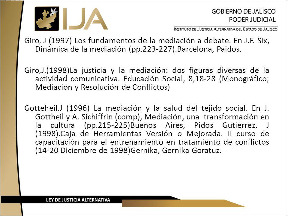 Giro, J (1997) Los fundamentos de la mediación a debate. En J. F