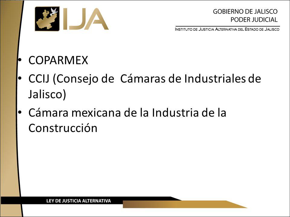COPARMEX CCIJ (Consejo de Cámaras de Industriales de Jalisco) Cámara mexicana de la Industria de la Construcción.