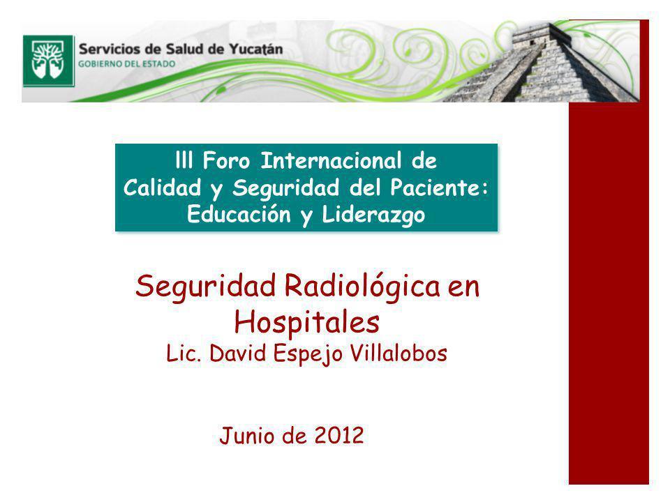 Seguridad Radiológica en Hospitales Lic. David Espejo Villalobos