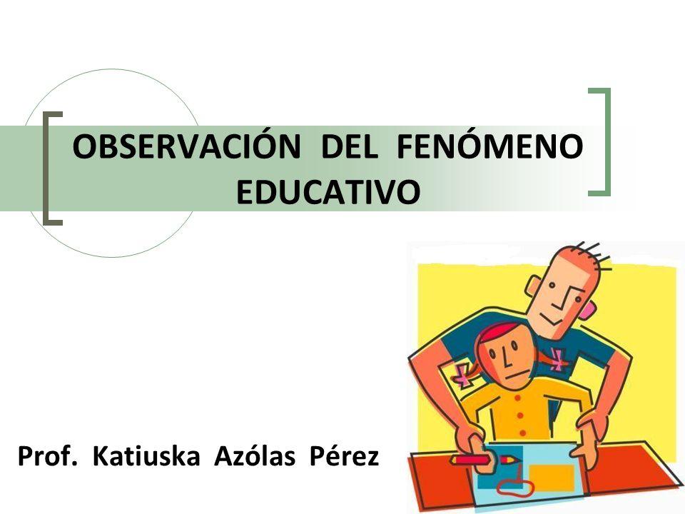 OBSERVACIÓN DEL FENÓMENO EDUCATIVO