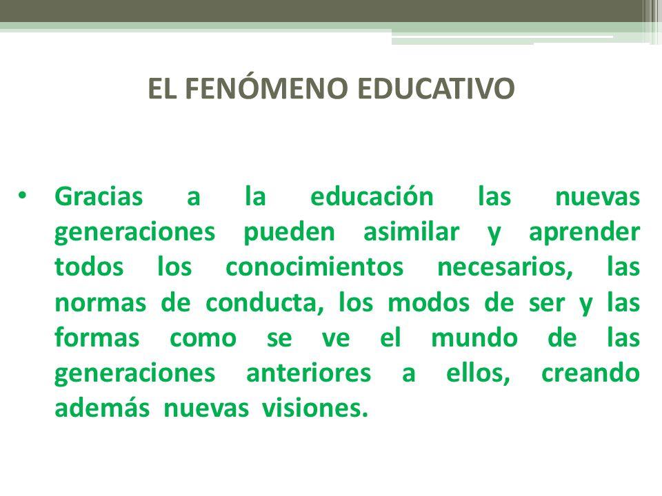 EL FENÓMENO EDUCATIVO