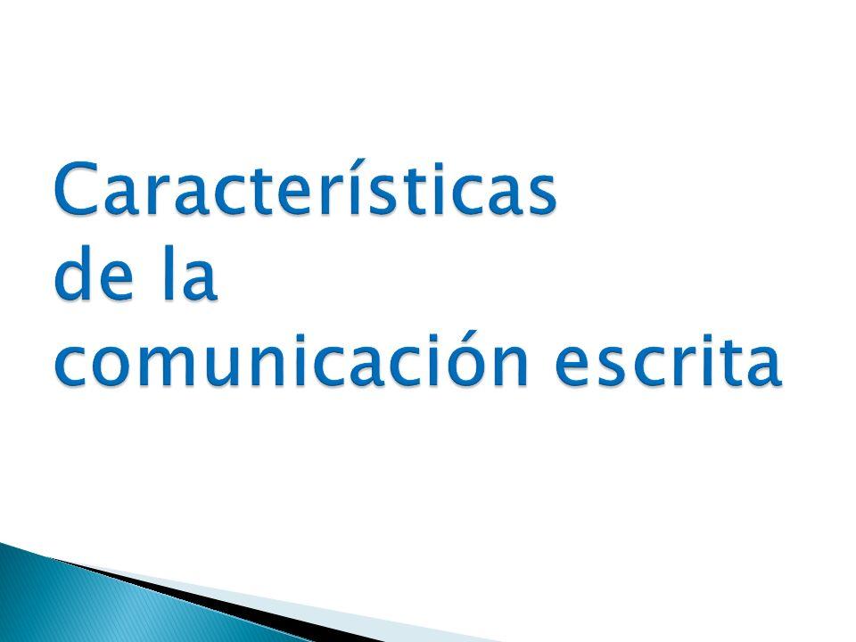 Características de la comunicación escrita