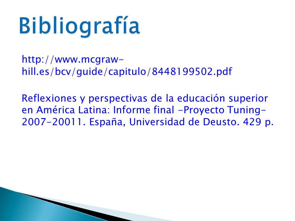Bibliografía http://www.mcgraw- hill.es/bcv/guide/capitulo/8448199502.pdf.