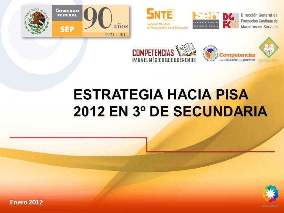 ESTRATEGIA HACIA PISA 2012 EN 3º DE SECUNDARIA