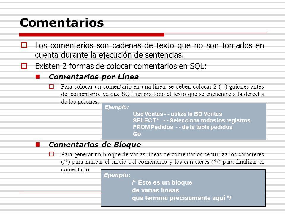 ComentariosLos comentarios son cadenas de texto que no son tomados en cuenta durante la ejecución de sentencias.