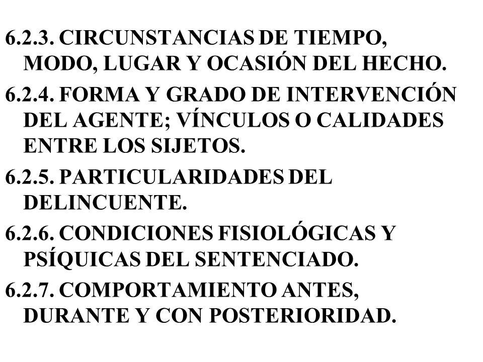 6.2.3. CIRCUNSTANCIAS DE TIEMPO, MODO, LUGAR Y OCASIÓN DEL HECHO.