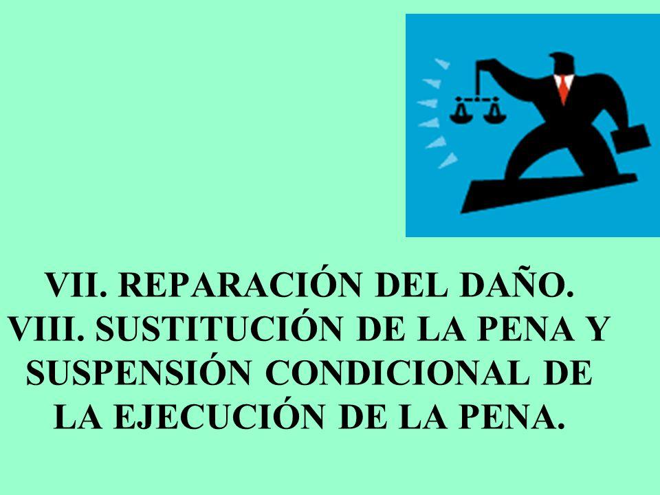 VII. REPARACIÓN DEL DAÑO. VIII