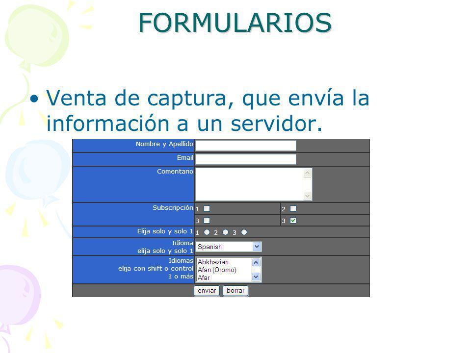 FORMULARIOS Venta de captura, que envía la información a un servidor.