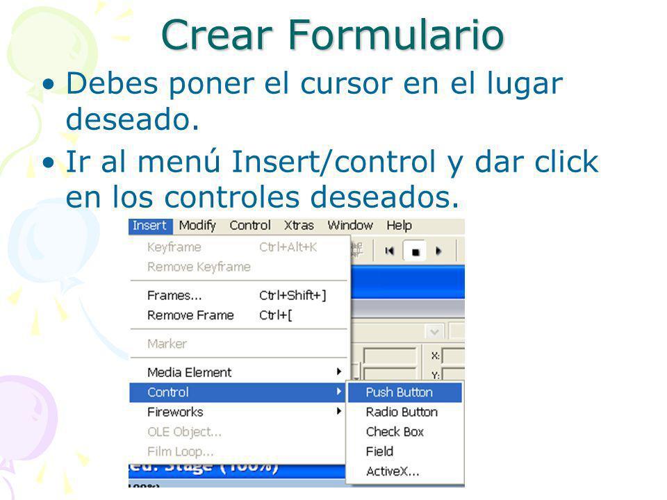 Crear Formulario Debes poner el cursor en el lugar deseado.