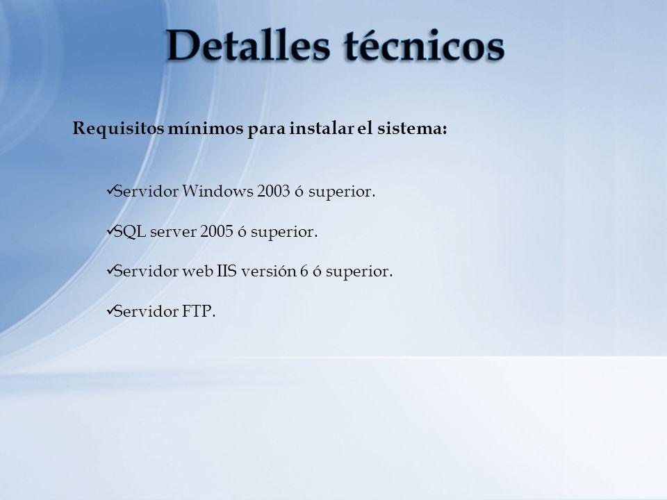 Detalles técnicos Requisitos mínimos para instalar el sistema: